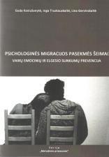 Psichologinės migracijos pasekmės šeimai   G. Kaniušonytė, I. Truskauskaitė, L. Gervinskaitė