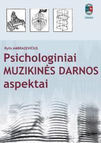 Psichologiniai muzikinės darnos aspektai   Rytis Ambrazevičius
