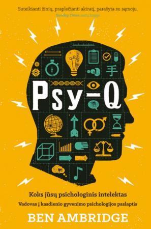 Psy-Q. Koks jūsų psichologinis intelektas   Ben Ambridge