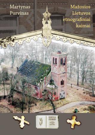 Mažosios Lietuvos etnografiniai kaimai | Martynas Purvinas