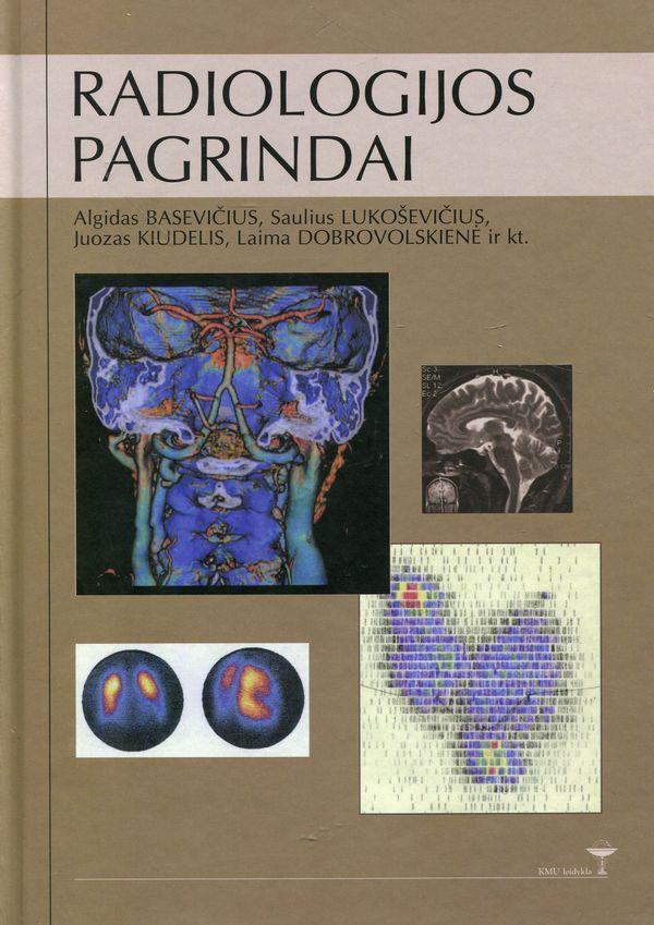 Radiologijos pagrindai | Algidas Basevičius, Saulius Lukoševičius, Juozas Kiudelis, Laima Dobrovolskienė