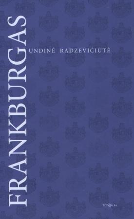 Frankburgas | Undinė Radzevičiūtė