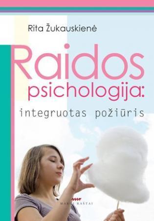 Raidos psichologija. Integruotas požiūris | Rita Žukauskienė