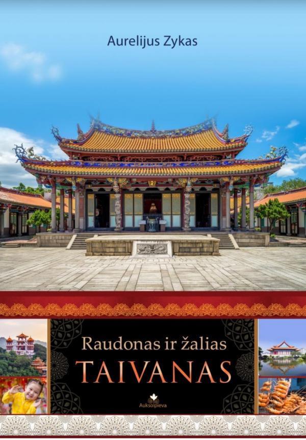 Raudonas ir žalias. Taivanas | Aurelijus Zykas