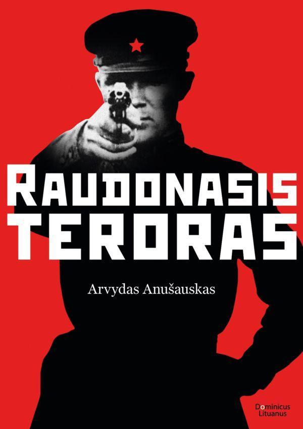 Raudonasis teroras | Arvydas Anušauskas
