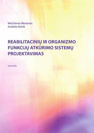 Reabilitacinių ir organizmo funkcijų atstatymo sistemų projektavimas   M. Mariūnas, A. Šešok