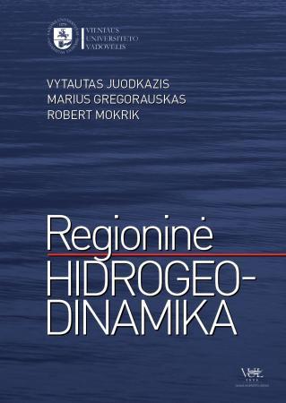 Regioninė hidrogeodinamika: požeminio vandens telkiniai ir ištekliai | Vytautas Juodkazis, Marius Gregorauskas, Robert Mokrik