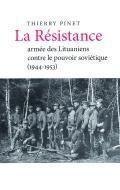 La Résistance armée des Lituaniens contre le pouvoir soviétique (1944–1953) | Thierry Pinet