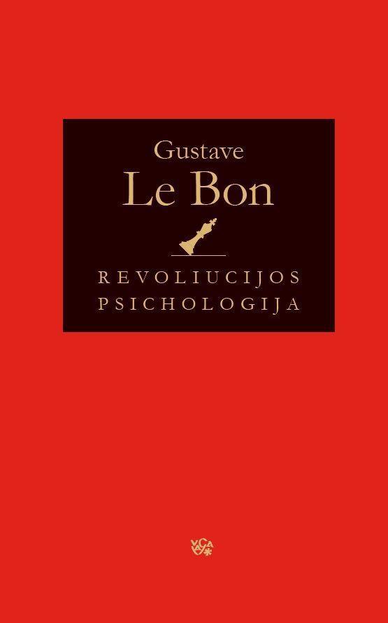 Revoliucijos psichologija | Gustave Le Bon