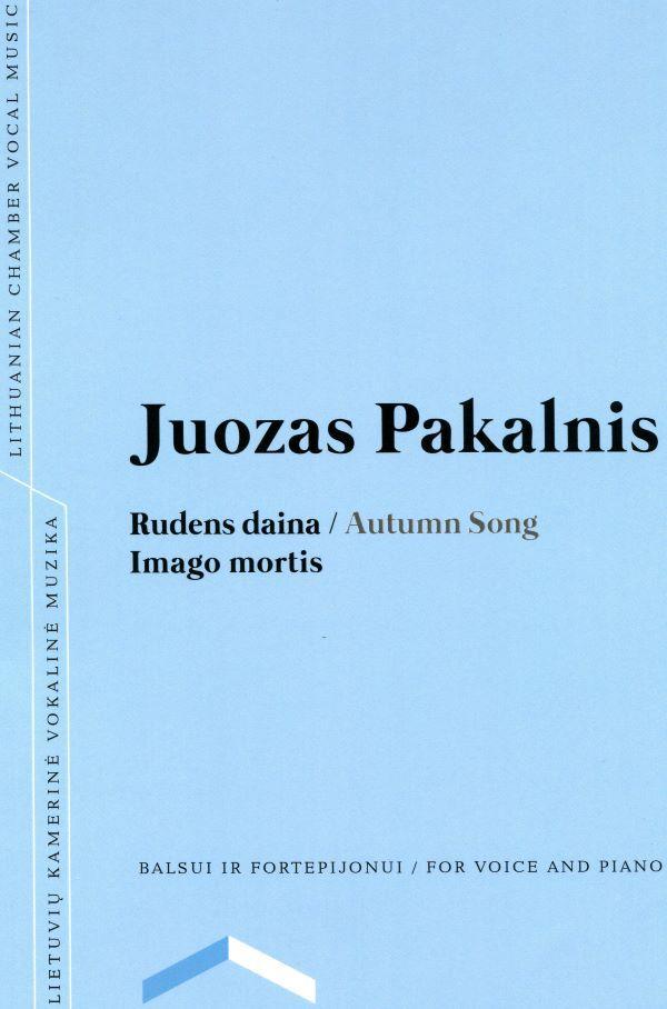 Rudens daina | Autumn Song. Imago mortis | Juozas Pakalnis