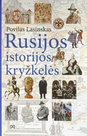 Rusijos istorijos kryžkelės | Povilas Lasinskas