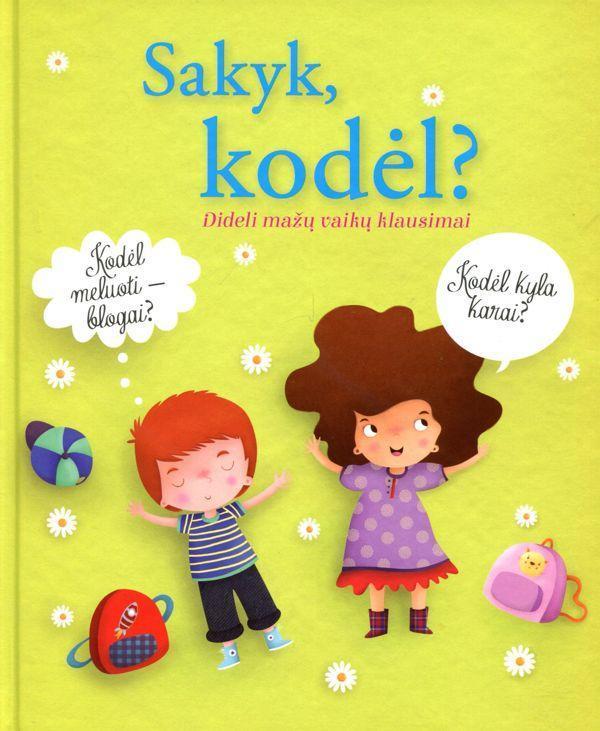 Sakyk, kodėl? Dideli mažų vaikų klausimai | Charlotte Grossetete
