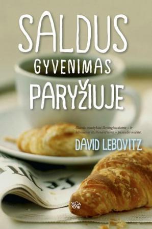 Saldus gyvenimas Paryžiuje   David Lebovitz