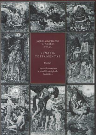Samuelio Boguslavo Chylinskio Biblija, I tomas. Senasis Testamentas | Gina Kavaliūnaitė-Holvoet