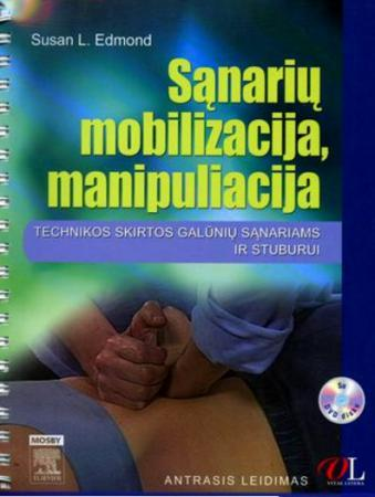 Sąnarių mobilizacija, manipuliacija. Technikos, skirtos galūnių sąnariams ir stuburui | Susan L. Edmond