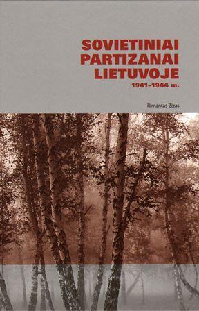 Sovietiniai partizanai Lietuvoje 1941-1944 m. | Rimantas Zizas