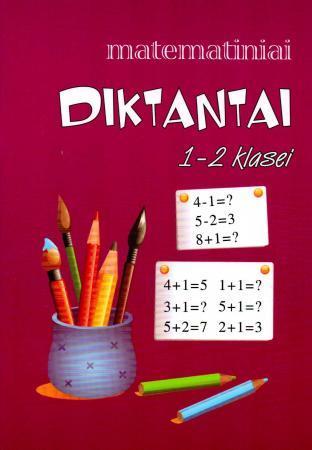 Matematiniai diktantai 1-2 klasei | Sud. Daiva Žalienė
