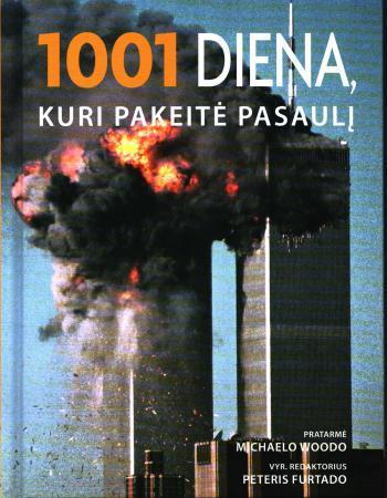 1001 diena, kuri pakeitė pasaulį | Vyr. red. Peter Furtado