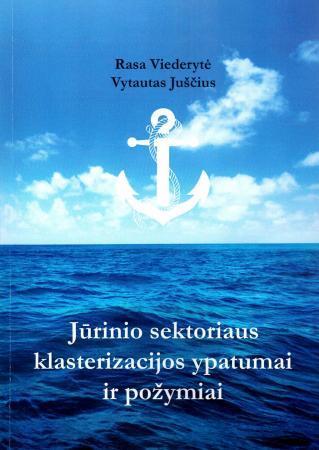 Jūrinio sektoriaus klasterizacijos ypatumai ir požymiai | Rasa Viederytė, Vytautas Juščius