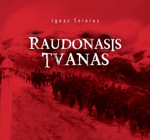 Raudonasis tvanas | Ignas Šeinius