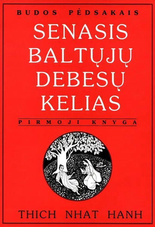 Senasis baltųjų debesų kelias, 1 knyga | Thich Nhat Hanh
