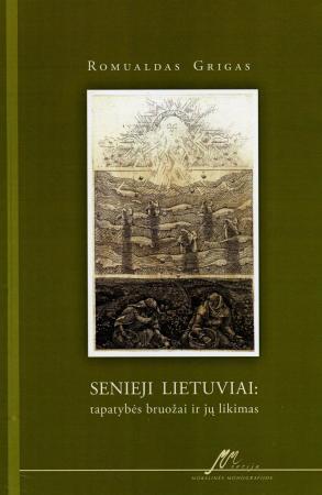 Senieji lietuviai: tapatybės bruožai ir jų likimas | Romualdas Grigas
