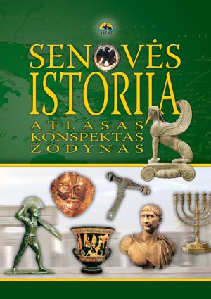 Senovės istorija: atlasas, konspektas, žodynas | Antanas Meištas, Arūnas Latišenka
