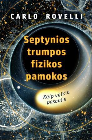 Septynios trumpos fizikos pamokos | Carlo Rovelli