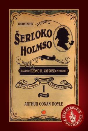 Geriausios Šerloko Holmso ir daktaro Džono V. Vatsono istorijos, I tomas   Arthur Conan Doyle