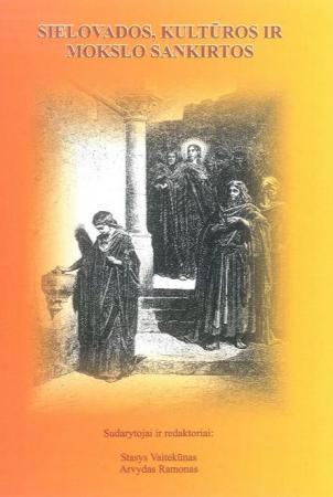 Sielovados, kultūros ir mokslo sankirtos (Tiltai. Priedas nr. 40) | Arvydas Ramonas, Stasys Vaitiekūnas