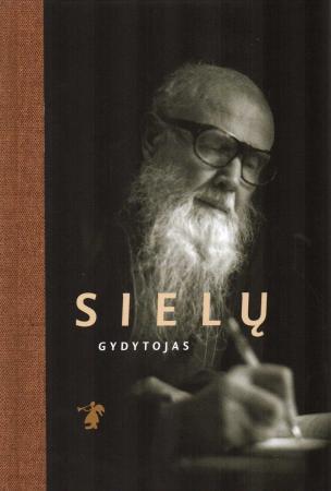 Sielų gydytojas. Prisimenant Paberžės kūrėją Tėvą Stanislovą | Regina Galvanauskienė