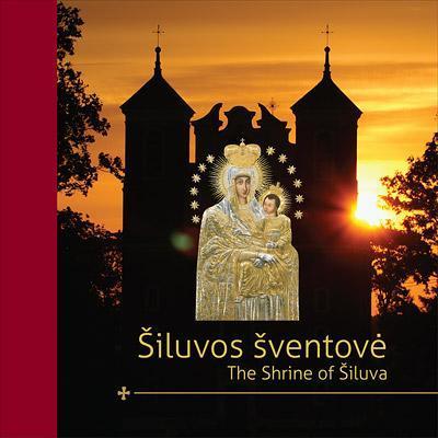 Šiluvos šventovė = The Shrine of Šiluva |