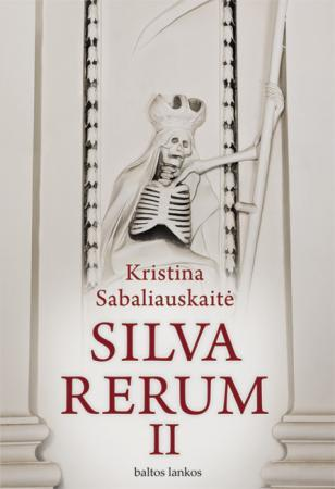 Silva Rerum II | Kristina Sabaliauskaitė