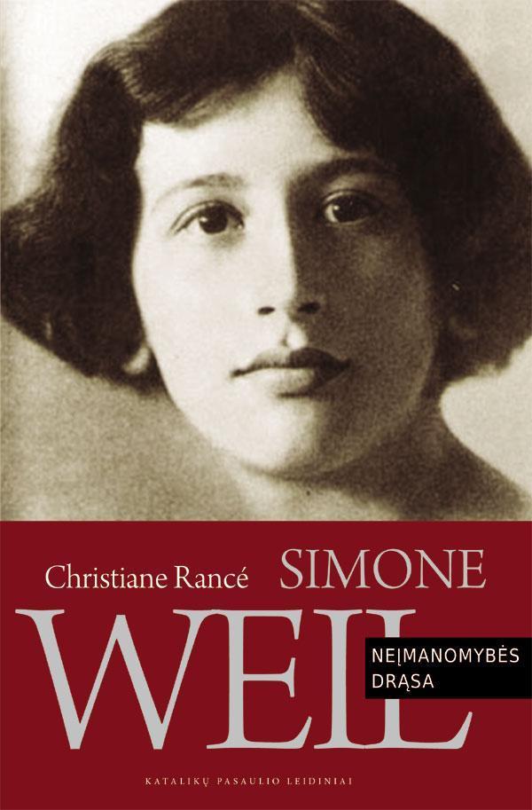 Simone Weil: neįmanomybės drąsa   Christiane Rance