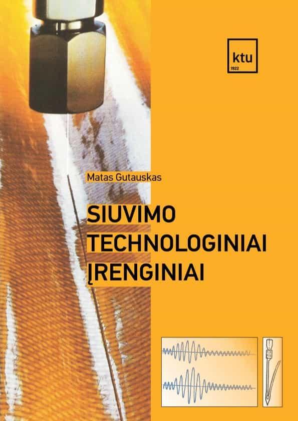 Siuvimo technologiniai įrenginiai   Matas Gutauskas