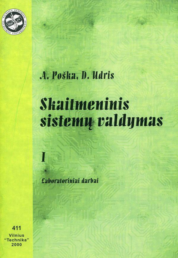 Skaitmeninis sistemų valdymas. Laboratoniai darbai. | A. Poška, D.Udris