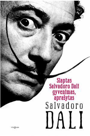 Slaptas Salvadoro Dali gyvenimas | Salvador Dali