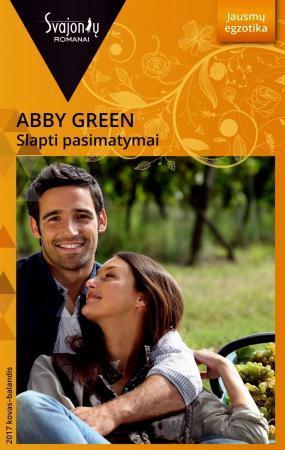 Slapti pasimatymai (Jausmų egzotika) | Abby Green
