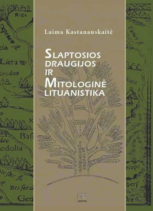 Slaptosios draugijos ir mitologinė lituanistika: (nuo Palemono iki XX amžiaus pradžios) | Laima Kastanauskaitė