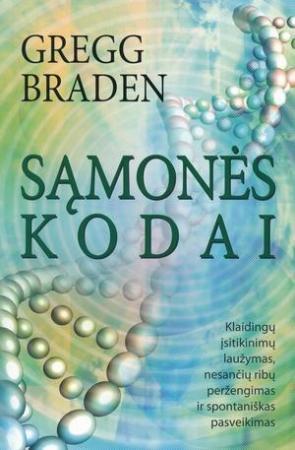 Sąmonės kodai | Gregg Braden