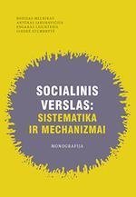 Socialinis verslas: sistematika ir mechanizmai | B. Melnikas, A. Jakubavičius, E. Leichteris, G. Stumbrytė