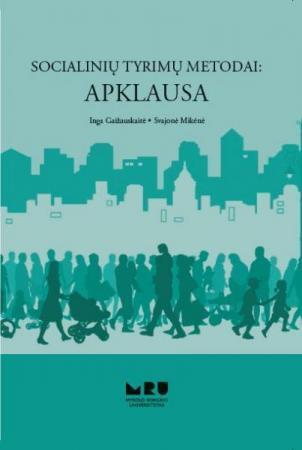 Socialinių tyrimų metodai: apklausa   Inga Gaižauskaitė, Svajonė Mikėnė