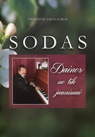 Sodas. Dainos ne tik jaunimui (su CD) | Vidmantas Sakalauskas