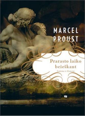 Prarasto laiko beieškant. Sodoma ir Gomora | Marcel Proust (Marselis Prustas)