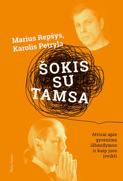 Šokis su tamsa: pasakojimas apie patirtį sergant depresija | Karolis Petryla, Marius Repšys
