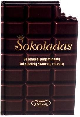 Šokoladas. 50 lengvai pagaminamų šokoladinių skanėstų receptų |