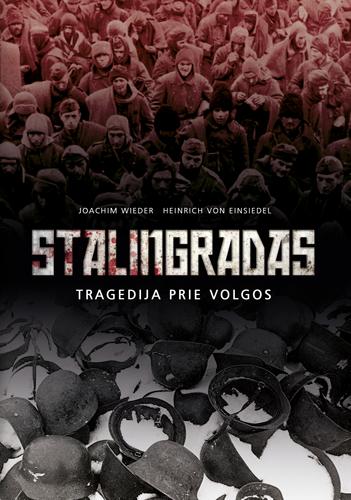 Stalingradas. Tragedija prie Volgos | Joachim Wieder, Heinrich von Einsiedel