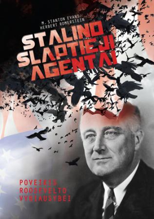 Stalino slaptieji agentai. Poveikis Roosevelto vyriausybei | M. Stanton Evans, Herbert Romerstein