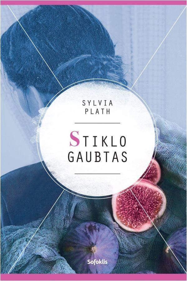 Stiklo gaubtas | Sylvia Plath