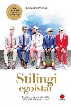 Stilingi egoistai: ką apie vyrus ir madą galite sužinoti iš stilingiausių italų | Jurga Jurkevičienė